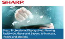 Sharp Professional Displays Help Gaming Facility Go Above and Beyond to Innovate and Impress