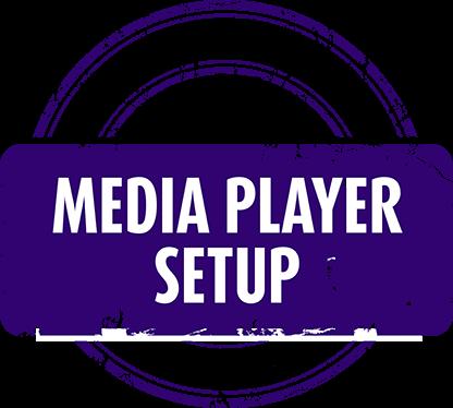 Media Player Setup