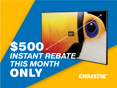 """$500 Instant Rebate on Christie 98"""" UHD LCD planel purchase!"""